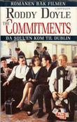 """""""The Commitments - da soul'en kom til Dublin"""" av Roddy Doyle"""