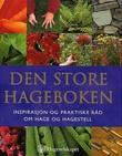 """""""Den store hageboken - inspirasjon og praktiske råd om hage og hagestell"""" av Antony Atha"""