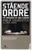 """""""Stående ordre - på innsiden av Abu Ghraib"""" av Philip Gourevitch"""