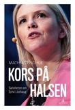 """""""Kors på halsen - sannheten om Sylvi Listhaug"""" av Mathias Fischer"""