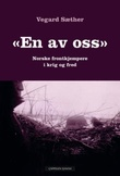 """""""En av oss - norske frontkjempere i krig og fred"""" av Vegard Sæther"""