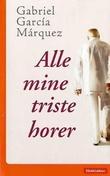 """Alle mine triste horer"" av Gabriel García Márquez"