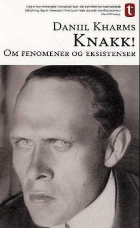 """""""Knakk! - om fenomener og eksistenser"""" av Daniil Kharms"""