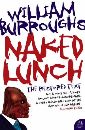 """Naked Lunch - The Restored Text (Harper Perennial Modern Classics)"" av William S. Burroughs"