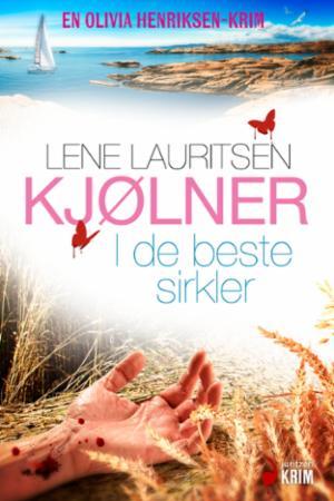 """""""I de beste sirkler - kriminalroman"""" av Lene Lauritsen Kjølner"""