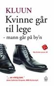 """""""Kvinne går til lege - mann går på by'n"""" av Kluun"""