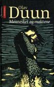 """""""Mennesket og maktene"""" av Olav Duun"""