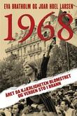 """""""1968 - Året da kjærligheten blomstret og verden sto i brann"""" av Eva Bratholm"""