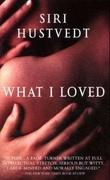 """""""What I loved - a novel"""" av Siri Hustvedt"""