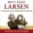 """""""Sangen om løpende hester"""" av Britt Karin Larsen"""