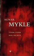 """""""Tyven, tyven skal du hete"""" av Agnar Mykle"""