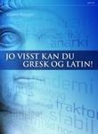 """""""Jo visst kan du gresk og latin!"""" av Vibeke Roggen"""