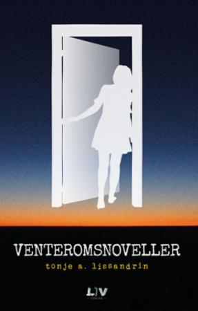"""""""Venteromsnoveller - noveller"""" av Tonje A. Lissandrin"""