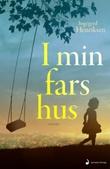 """""""I min fars hus - roman"""" av Ingegerd Henriksen"""