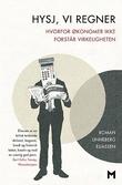 """""""Hysj, vi regner - hvorfor økonomer ikke forstår virkeligheten"""" av Roman Linneberg Eliassen"""