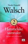 """""""Himmelske samtaler - bok 2"""" av Neale Donald Walsch"""