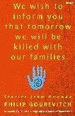 """We Wish to Inform You That Tomorrow We Will be Killed with Our Families"" av Philip Gourevitch"