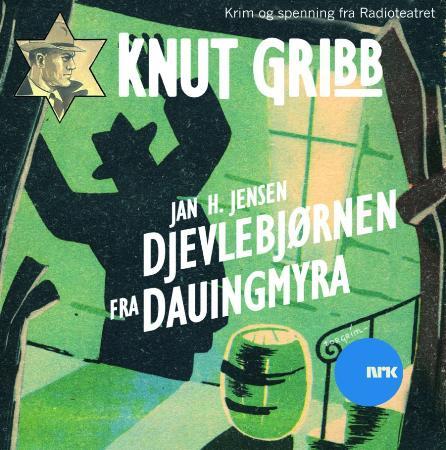 """""""Knut Gribb - djevlebjørnen fra Dauingmyra"""" av Jan H. Jensen"""