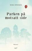 """""""Parken på motsatt side"""" av Nina Eriksen"""