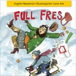 """""""Full fres!"""" av Ingelin Røssland"""