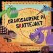 """""""Gravosaurene på skattejakt"""" av Michael Whaite"""