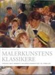"""""""Malerkunstens klassikere - verdens mest berømte malerier kommentert og forklart"""" av Robert Cumming"""