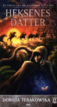 """""""Heksenes datter - en fortelling om å frigjøre sitt land"""" av Dorota Terakowska"""