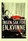"""""""Ingen sak for en kvinne - i fotsporene til privatetterforsker Mary Reklev"""" av Ingrid Berglund"""