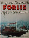 """""""Forlis - nord i isheimen"""" av Ragnar Thorseth"""