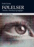 """""""Følelser - i filosofi, vitenskap og dagligliv"""" av Frode Nyeng"""