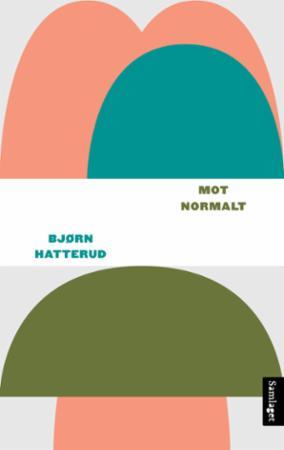 """""""Mot normalt"""" av Bjørn Hatterud"""