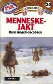 """""""Menneskejakt"""" av Rune Angell-Jacobsen"""