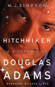 """Hitchhiker - a biography of Douglas Adams"" av M.J. Simpson"