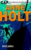 """""""Død joker - en Hanne Wilhelmsen-roman"""" av Anne Holt"""