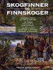 """""""Skogfinner og finnskoger - vandringene vestover på 1500- og 1600-tallet"""" av Trygve Christensen"""