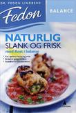 """""""Naturlig slank og frisk - med kost i balanse"""" av Fedon A. Lindberg"""
