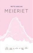 """""""Meieriet roman"""" av Mette Karlsvik"""