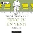 """""""Ekko av en venn"""" av Ingvar Ambjørnsen"""