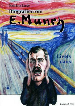"""""""Biografien om Edvard Munch - livets dans"""" av Stein Erik Lunde"""