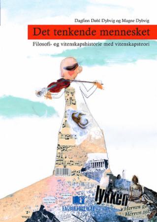 """""""Det tenkende mennesket - filosofi- og vitenskapshistorie med vitenskapsteori"""" av Dagfinn Døhl Dybvig"""