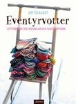 """""""Eventyrvotter - vottemønstre med inspirasjon fra eventyrene våre"""" av Vottelauget"""