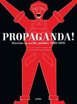 """""""Propaganda! - russiske og norske plakater 1920-1939"""" av Daniela Büchten"""