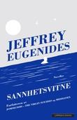 """""""Sannhetsvitne - noveller"""" av Jeffrey Eugenides"""