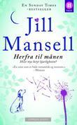 """""""Herfra til månen"""" av Jill Mansell"""