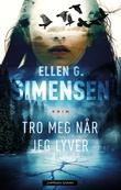 """""""Tro meg når jeg lyver"""" av Ellen G. Simensen"""