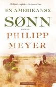 """""""En amerikansk sønn"""" av Philipp Meyer"""