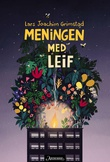 """""""Meningen med Leif"""" av Lars Joachim Grimstad"""