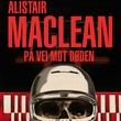 """""""På vei mot døden"""" av Alistair MacLean"""