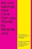 """No one belongs here more than you"" av Miranda July"