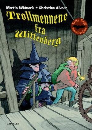 """""""Trollmennene fra Wittenberg"""" av Martin Widmark"""
